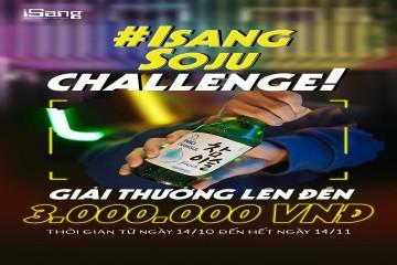 Cuộc thi ISANG SOJU CHALLENGE - THỬ THÁCH MỞ RƯỢU NHẬN NGAY 3 TRIỆU ĐỒNG